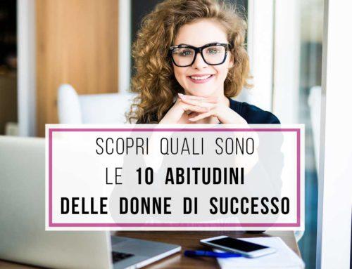 Donne di successo: ecco le 10 abitudini che le accomunano